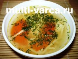 Суп с лапшой на мясном бульоне в мультиварке