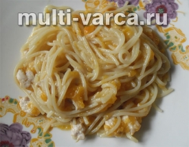 Спагетти с курицей и тыквой в мультиварке